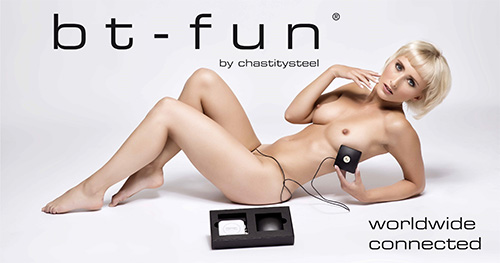 BT-Fun by chastitysteel: worldwide connected.